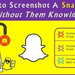 How to secretly screenshot in snapchat android